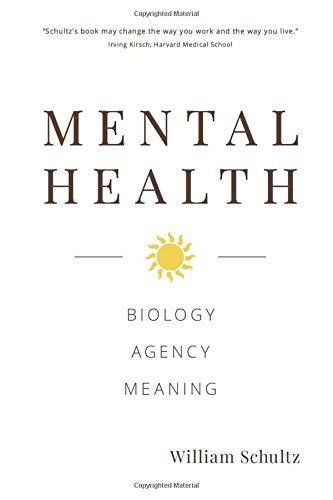 Mental Health: Biology, Agency, Meaning