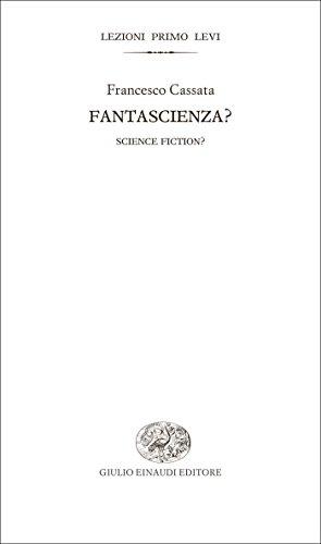 Fantascienza?: Science Fiction? (Lezioni Primo Levi Vol. 7)