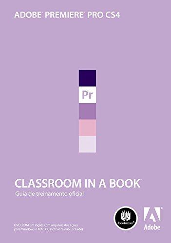 Adobe Premiere Pro CS4 - Série Classroom in a Book