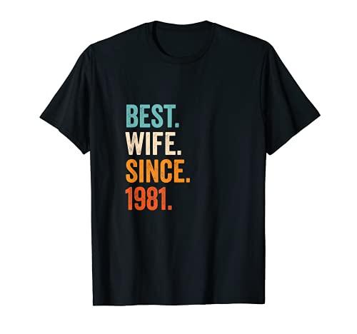 Best Wife Since 1981 | 40 aniversario de boda 40 años Camiseta