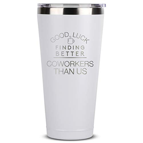 Better Coworkers Than Us - Birthday Gift Ideas for Women Men - 30 oz White Insulated Stainless Steel Tumbler w/Lid - Gifts Present Ideas for Her Him - Tumblers Party Decorations Supplies Presents