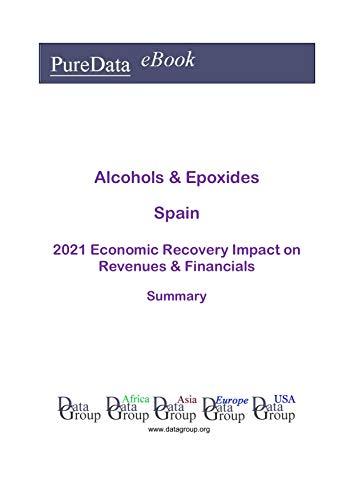 Alcohols & Epoxides Spain Summary: 2021 Economic Recover