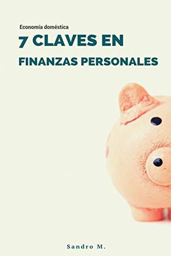 7 Claves en Finanzas Personales: Economía doméstica