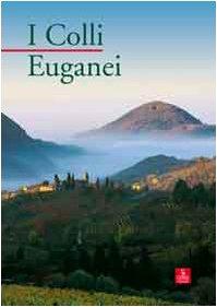 I colli Euganei. Ediz. illustrata