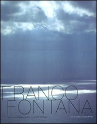 Franco Fontana. L'anima: un paesaggio interiore. Ediz. italiana e inglese