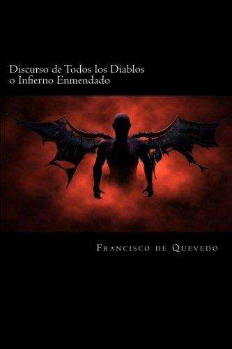 Discurso de Todos los Diablos o Infierno Enmendado (Spanish Edition)