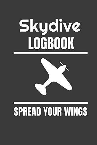 Skydive Logbook: Spread your wings | Journal 6x9 in | 80 pages | Use it to write down your experiences !