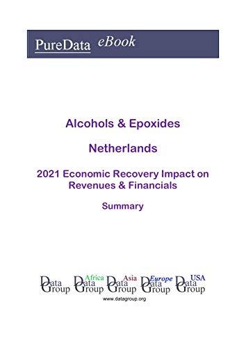 Alcohols & Epoxides Netherlands Summary: 2021 Economic R