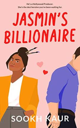 Jasmin's Billionaire: A First Love Romance (Five Friends With Chai Book 1) by [Sookh Kaur]