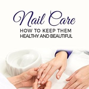 NAIL CARE: HOW TO KEEP THEM HEALTHY AND BEAUTIFUL 44