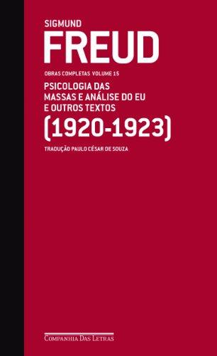 Freud (1920-1923) psicología de masas y análisis del yo y otros textos