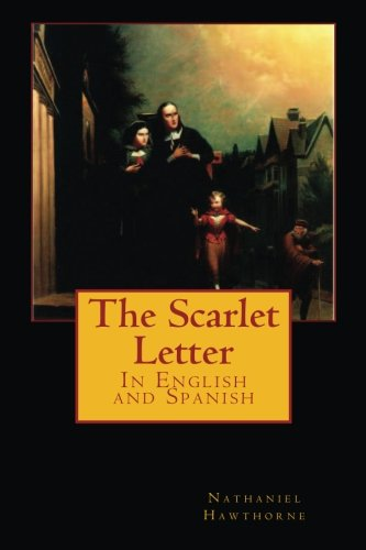 The Scarlet Letter: In English and Spanish