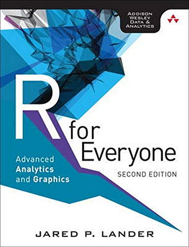R for Everyone: Advanced Analytics and Graphics (2nd Edition) (Addison-Wesley Data & Analytics Serie