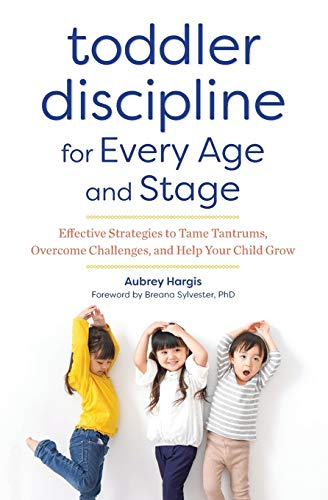 Toddler Discipline for Every Age and Stage: Effective...
