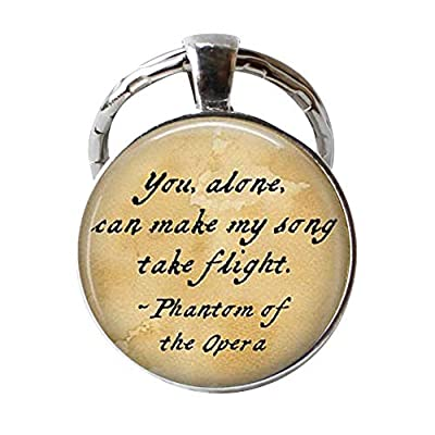 """Phantom of the Opera Quote: """"You, alone, can make my song take flight."""" Literary KeyChain Jewelry Festival gift;Holiday gift St. Valentine's Day gift Easter gift Mother's Day gift Father's Day gift Halloween gift Thanksgiving Day gift Christmas gift ..."""