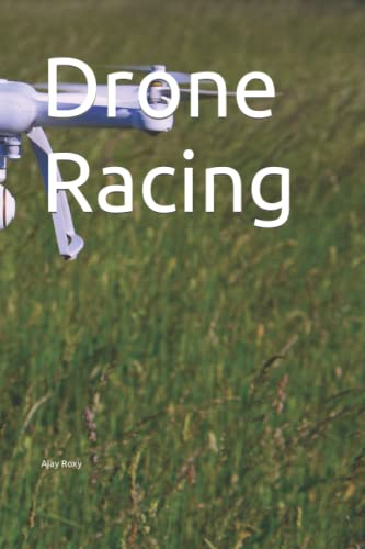 Drone Racing: Writing Journal For Men, Women & Kids, Journal Blank Pages, Diary & Notebook