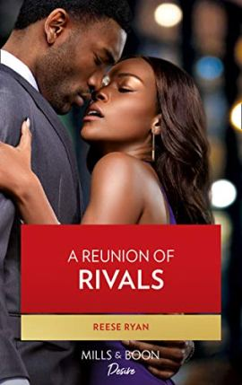 A Reunion Of Rivals (Mills & Boon Desire) (The Bourbon Brothers, Book 4) by [Reese Ryan]
