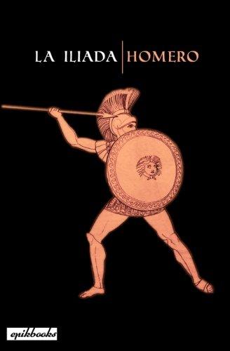 La Iliada: Ilustrado. Texto en prosa