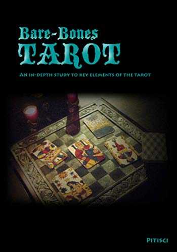 Bare-Bones Tarot: An In-Depth Study to Key Elements of the...