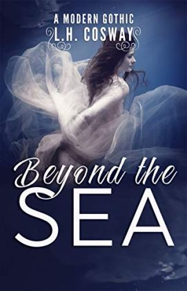 Beyond the Sea: A Modern Gothic Romance by [L.H. Cosway]