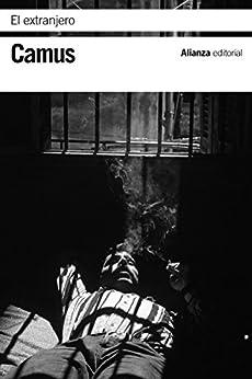 El extranjero (El libro de bolsillo - Bibliotecas de autor - Biblioteca Camus nº 3442) de [Albert Camus, José Ángel Valente]