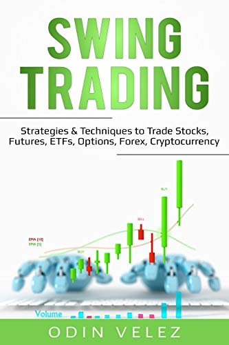 Amazon.com: Swing Trading: Strategies & Techniques to Trade Stocks ...