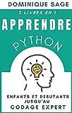 APPRENDRE Python: Enfants et Débutants Jusqu'au Codage Expert - 2 Livres en 1- (...