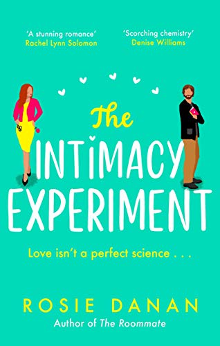 The Intimacy Experiment: the perfect feel-good sexy romcom for 2021 by [Rosie Danan]