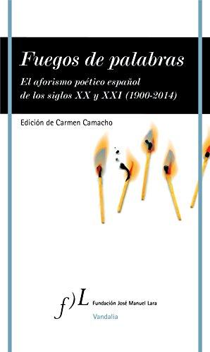 Fuegos de palabras: El aforismo poético español de los siglos XX y XXI (1900-2014) (VANDALIA)