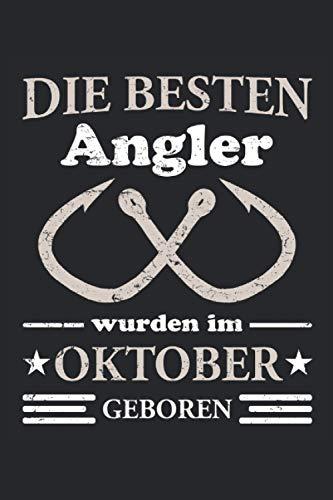 Die besten Angler wurden im Oktober geboren: Angler Fangbuch Tagebuch zum Angeln für den besten...