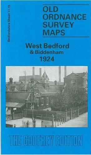 West Bedford and Biddenham 1924: Bedfordshire Sheet 11.15 (Old O.S. Maps of Bedfordshire)