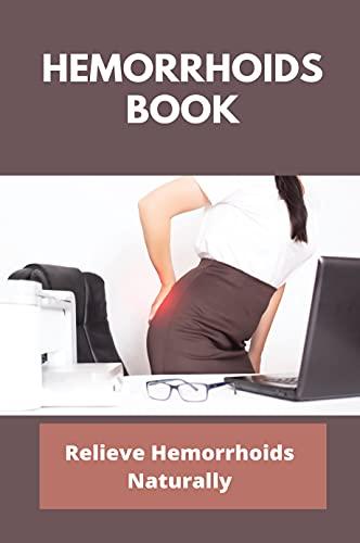 Hemorrhoids Book: Relieve Hemorrhoids...