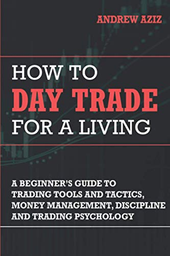How to Day Trade for a Living: A Beginner's Guide to...