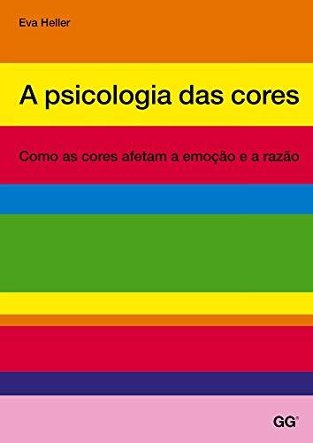 Psicología del color, a: Cómo los colores afectan la emoción y la razón
