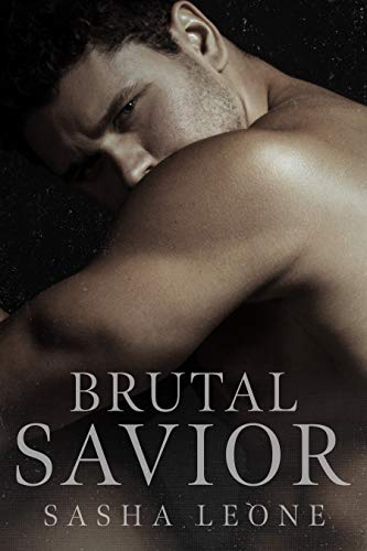 Brutal Savior: A Dark Mafia Romance (Brutal Reign Book 2) (English Edition) by [Sasha Leone]