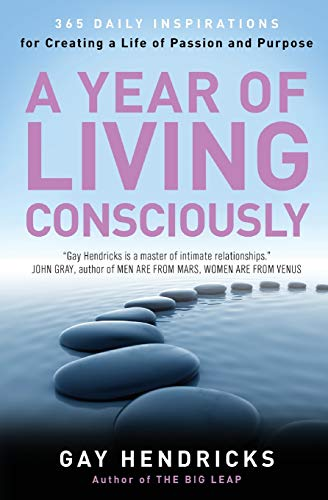 A Year of Living Consciously: 365 Daily Inspirations for...
