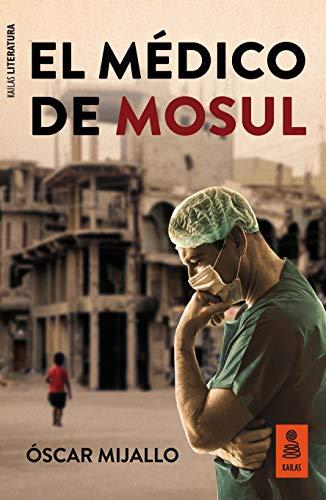 El médico de Mosul de Óscar Mijallo