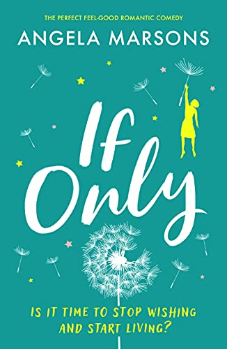 If Only: The perfect feel-good romantic comedy by [Angela  Marsons]
