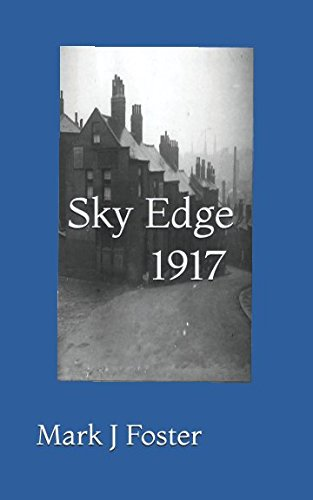 Sky Edge 1917: The early year's of the 'Sheffield Gang Wars'