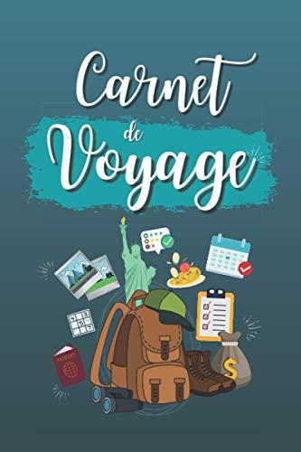 Carnet de voyage: Organise, planifie et crée des souvenirs avec ce carnet...