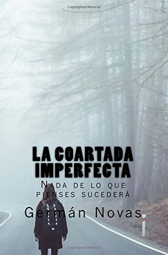 La coartada imperfecta: Nada de lo que pienses sucederá