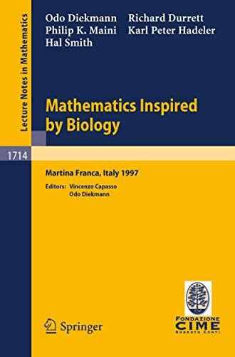 Mathematics Inspired by Biology: Lectures given at the 1st Session of the Centro Internazionale Matematico Estivo (C.I.M.E.) held in Martina Franca, Italy, June 13-20, 1997