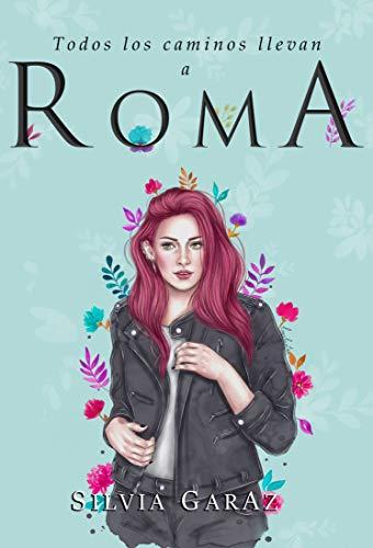 Todos los caminos llevan a Roma de Silvia GarAz