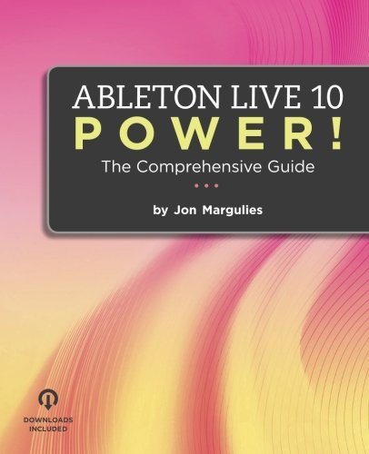 Ableton Live 10 Power!: The Comprehensive Guide