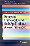Honeypot Frameworks and Their Applications: A New Framework (SpringerBriefs on Cyber Security Systems and Networks)