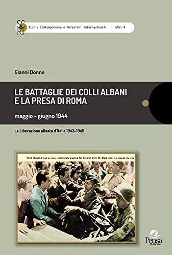 Le battaglie dei Colli Albani e la presa di Roma maggio-giugno 1944