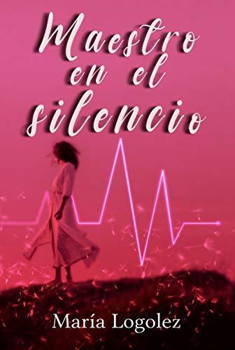 Maestro en el silencio de Maria Logolez