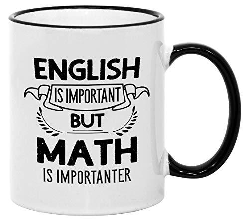 Funny Math Mug for Teachers. English is Important but Math...