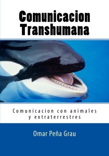 Comunicacion Transhumana: Comunicacion con animales y extraterrestres