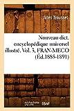 Nouveau dict. encyclopédique universel illustré. Vol. 3, FRAN-MECO (Éd.1885-1891)